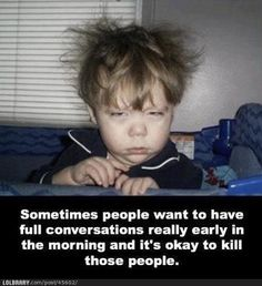 Funny pictures about Dealing With Morning People. Oh, and cool pics about Dealing With Morning People. Also, Dealing With Morning People photos.