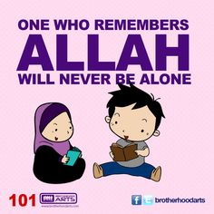 "#101 Ahmad Says: ""One who remembers Allah will never be alone."""