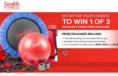 Enter to win a GoodLife Fitness Prize Package!   Prize Packages include: 1 Year Membership at a GoodLife Fitness gym, GoodLife Home fitness equipment Package, 1 of 3 Canadian Tire Gift cards of $500, $300 and $200.  You can also get a Free Pass to try out a GoodLife Fitness club