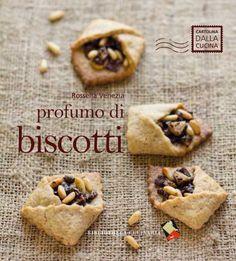 Oltre trenta tipi di biscotti, da preparare in allegria e regalare con gioia.