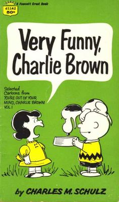 Very Funny, Charlie Brown - You're out of Your Mind, Charlie Brown 1; Crest Apr 1969