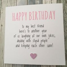 GBP - Funny Best Friend Birthday Card/ Bestie / Humour/ Fun / Sarcasm - Another Yp & Garden Best Friend Birthday Cards, Birthday Presents For Friends, Birthday Card Messages, Best Friend Cards, 18th Birthday Cards, Cute Birthday Gift, Birthday Wishes Quotes, Funny Birthday Cards, Friend Birthday Present