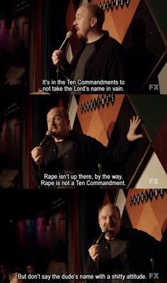 """""""It's in the Ten Commandments to not take the Lord's name in vain. Rape isn't up there, by the way. Rape is not a Ten Commandment… but don..."""