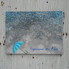 Original Acrylic Painting Experience the Rain Quote by Mae2Designs