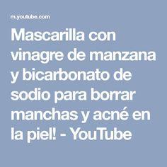 Mascarilla con vinagre de manzana y bicarbonato de sodio para borrar manchas y acné en la piel! - YouTube