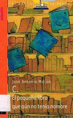 """""""El pequeño libro que aún no tenía nombre"""" de José Antonio Millán; SM. ¿Qué ocurre cuando pasa el tiempo y un pequeño libro no crece? Nuestro protagonista no levanta del suelo más que un """"Érase una vez"""" y un """"fin"""". Vas a ver lo que tiene que hacer un libro para encontrar su identidad, es decir, lo que tiene que tener escrito en sus páginas."""