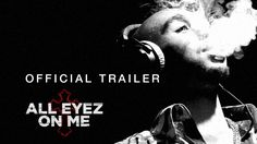 All Eyez On Me 2017 Movie Official Trailer Based On Tupac Shakur
