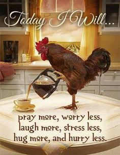 Today I will pray more,worry less, laugh more,stress less,hug more and hurry less. Good Morning Coffee, Morning Wish, Coffee Time, Coffee Break, Coffee Club, Coffee Corner, Buenos Dias Quotes, Stress Less, Love Sayings