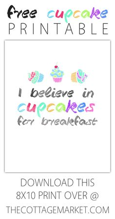 Free Printable /// I Believe in Cupcakes for Breakfast - The Cottage Market