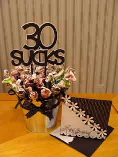 30 Sucks Candy Bouquet... gotta remember for my hubbys 30th in a few yeasr!1