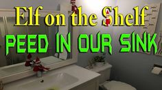 Our Elves on the Shelf Peed in our sink today. ________________________________________ The Elf Tradition Have you ever wondered how Santa knows who is nau. The Elf, Elf On The Shelf, Shelf Ideas, Sink, Shelves, Sink Tops, Shelving, Shelving Ideas, Vessel Sink