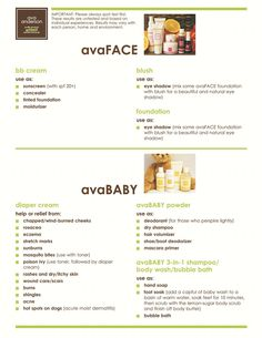Many uses of Ava Anderson Non Toxic FACE and BABY products without the chemicals. Visit, like and shop my consultant page for more information https://www.facebook.com/pages/Sue-Marshall-Consultant-for-Ava-Anderson-Non-Toxic/533971496704013