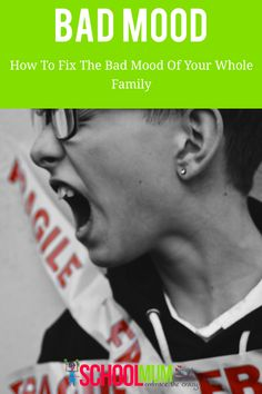 How To Fix The Bad Mood Of Your Whole Family - School Mum