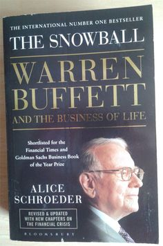 The Snowball, a biography of the world's greatest investor, Warren Buffet, by Alice Schroeder. #WarrenBuffet