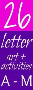 List of 26 letter crafts and activities  Letter of the week for A - M