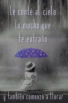 El cielo llora I Miss You Quotes, Quotes For Him, Faith Quotes, Sad Quotes, Love Quotes, Inspirational Quotes, Love Sentences, Happy Birthday In Heaven, Loneliness Quotes