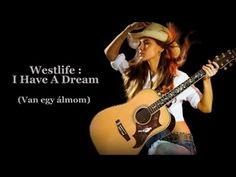 Westlife : I have a dream / Van egy álmom (Magyar felirattal) - YouTube