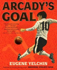 From Newbery Honor–winning author Eugene Yelchin comes Arcady's Goal, another glimpse into Soviet Russia. For twelve-year-old Arcady,...