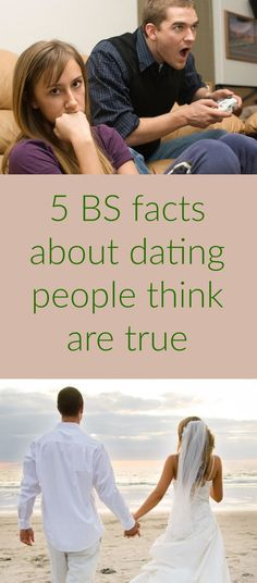 5 bs facts about dating that people think are true