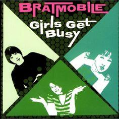 14. Bratmobile - Girls Get Busy