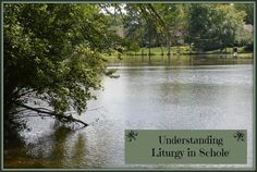 Solagratiamom: Understanding Liturgy in Schole' Classical Education, Homeschool, Life, Posts, Messages, Homeschooling
