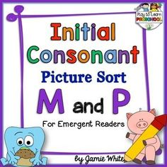Emergent readers need lots of practice listening to and identifying initial consonants.  This activity provides the practice that they need!  The pages can be printed, matted (or glued into a file folder) and then laminated.  It can be used as morning work, as a language arts center, or as a small group lesson.This center focuses on the initial sounds M and P. (FREE)