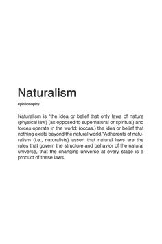 """""""Naturalism can intuitively be separated into a [metaphysical] and a methodological component."""" Metaphysical here refers to the philosophical study of the nature of reality. Philosophy Theories, Philosophy Major, Philosophy Books, Natural Philosophy, Philosophical Thoughts, Writing Quotes, Vocabulary Words, Critical Thinking, Favorite Quotes"""