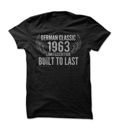 """(Tshirt Choice) German Classic 1963  Teeshirt this month  """"German Classic 1963"""" Tees Available NOW!  What a great year to be Born!  Tshirt Guys Lady Hodie  SHARE and Get Discount Today Order now before we SELL OUT Today  #tshirt #pinteres #Tshirtamerican #Tshirtjob #Tshirtnam"""