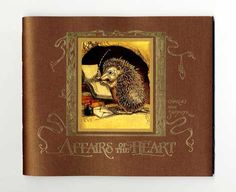 Affairs Of The Heart. First Edition/Second Printing (October 2007) with French flaps in Very Fine condition. 28 hand-sewn pages, some with deckled edge, fourteen tipped-in illustrations in full color by Charles van Sandwyk. $85