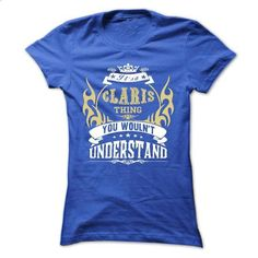 its a CLARIS Thing You Wouldnt Understand ! - T Shirt,  - #tshirt quotes #tshirt fashion. PURCHASE NOW => https://www.sunfrog.com/Names/its-a-CLARIS-Thing-You-Wouldnt-Understand--T-Shirt-Hoodie-Hoodies-YearName-Birthday-41969133-Ladies.html?68278
