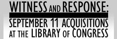 Witness and Response: September 11 Acquisitions at the Library of Congress - Patriot Day, U. History, U.S Observances, Social Studies Patriots Day, Homeschool High School, September 11, Library Of Congress, High School Students, Social Studies, Teaching Resources, No Response, Poems