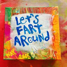 Let's Fart Around Folk Art Quote Painting Canvas Original By Nayarts