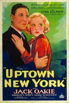 Uptown New York (1932)Stars: Jack Oakie, Shirley Grey, Leon Ames, Lee Moran, Raymond Hatton ~  Director: Victor Schertzinger