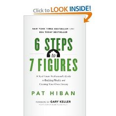 The Paperback of the 6 Steps to 7 Figures: A Real Estate Professional's Guide to Building Wealth and Creating Your Own Destiny by Pat Hiban at Barnes & Real Estate Book, Real Estate Career, Real Estate Business, Selling Real Estate, Real Estate Tips, Real Estate Marketing, Investing In Real Estate, Luxury Real Estate Agent, Marketing Guru