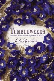 Tumbleweeds by Leila Meacham | Fiction | Three friends from a small Texas town that thrives on Friday night football games try to move on after a fateful event colors each of their futures. | Find it at PCLS: http://catalog.popelibrary.org/polaris/
