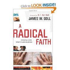 A Radical Faith - James W. Goll  Got to get!