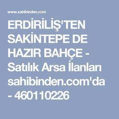 ERDİRİLİŞ'TEN SAKİNTEPE DE HAZIR BAHÇE - Satılık Arsa İlanları sahibinden.com'da - 460110226