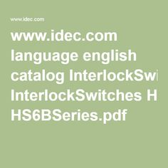 www.idec.com language english catalog InterlockSwitches HS6BSeries.pdf