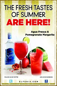 Watermelon Agua Fresca or Pomegranate Margarita! PERFECT for summertime!