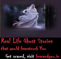 6 Real Life Ghost Stories That would Make You Believe In Spirits