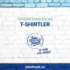 En sevdiğin John Frank'i geçir üstüne ve sokağa çık!