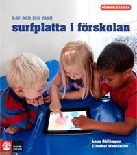 Förskoleserien : lär och lek med surfplatta i förskolan