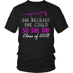 She Believed She Could- Seniors t shirt, class of 2018 t shirts, class of 2018 slogans
