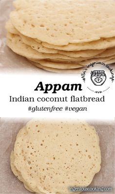 Appam - Indian coconut pancakes/flatbread (gluten-free, egg-free, vegan recipe)