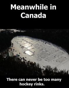 Apparently you can never have too many hockey rinks! and this is why I love Canada!