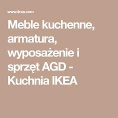 Meble kuchenne, armatura, wyposażenie i sprzęt AGD - Kuchnia IKEA