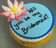 Ask your girls to be your bridesmaid with a cupcake