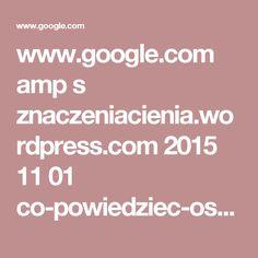 www.google.com amp s znaczeniacienia.wordpress.com 2015 11 01 co-powiedziec-osobie-ktora-stracila-kogos-bliskiego amp