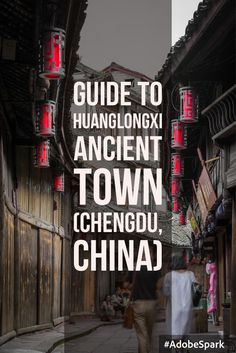 HuangLongXi Ancient Town is one of the Top Ten ancient towns in Chengdu (Sichuan, China). Read on for more travel ideas and tips of this scenic town. Vietnam Travel, Asia Travel, Travel Usa, Tokyo Travel, Shanghai, Places To Travel, Places To Visit, Moving To China, Ancient Greek Architecture