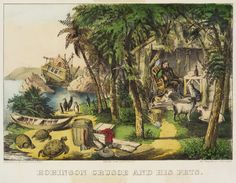 Robinson Crusoe and his Pets, Currier and Ives, 1874 — Source. Defoe and the Distance to Utopia Lady Mary Wortley Montagu, Le Cri, My Past Life, Fairytale Cottage, Robinson Crusoe, Currier And Ives, Children's Book Illustration, Illustrations, Days Out
